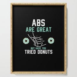 Abs sind toll, aber haben Sie Donuts versucht? Feinschmecker print Serving Tray