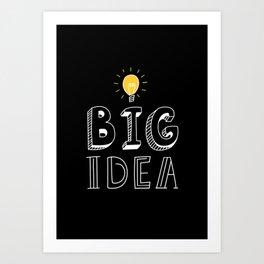 BIG IDEA Art Print
