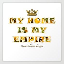 My Home is my Empire Sunflower Art Print
