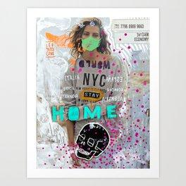 S T A Y   H O M E  Art Print