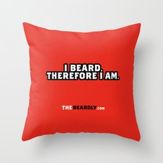 I BEARD, THEREFORE I AM. Throw Pillow