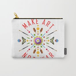 Make art Not war Carry-All Pouch