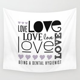 Love Being A Dental Hygienist Wall Tapestry