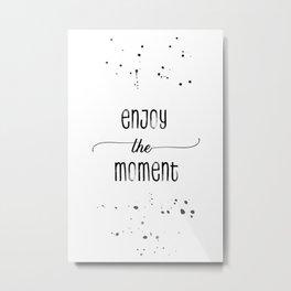 Text Art ENJOY THE MOMENT Metal Print
