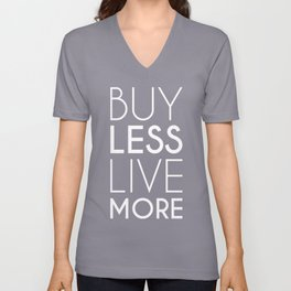 Buy Less Live More (white) Unisex V-Neck