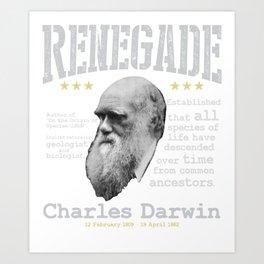 "Renegade | Charles Darwin - Author of ""On the Origin of Species"" Art Print"