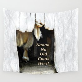 No old goats here! Wall Tapestry