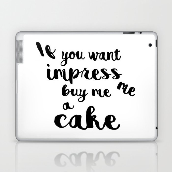 If you want impress me buy me a cake Laptop & iPad Skin