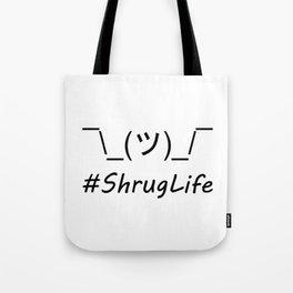 #ShrugLife Tote Bag