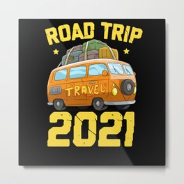 Road Trip 2021 Travel Plan Vacation Goal Metal Print