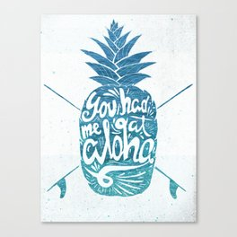You had me at Aloha! Canvas Print