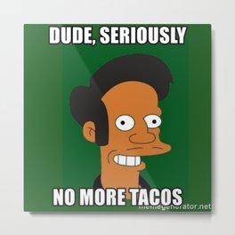 no love no tacos Metal Print