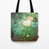 hello beautiful Tote Bags featuring hello beautiful by Ellie Krysl