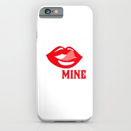 I Licked It So It's Mine iPhone Case