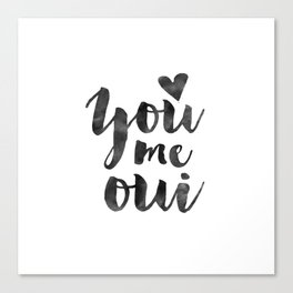 YOU ME OUI, French Quote,French Saying,French Print,Love Quote,Love Art,Love Gift,Couples Gift,Boyfr Canvas Print