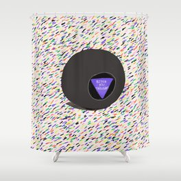 """""""Bitch You Thought"""" 8 Ball Shower Curtain"""