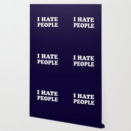 I Hate People - Navy Blue and White Wallpaper