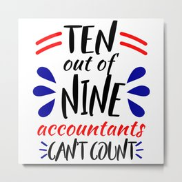 Accountants Can't Count Funny Accounting Design Metal Print