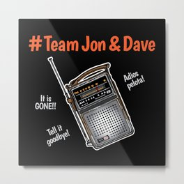 Team Jon & Dave Metal Print