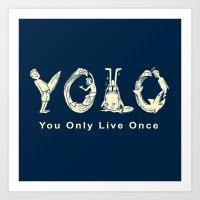 yolo Art Prints featuring YOLO by Coffee Man