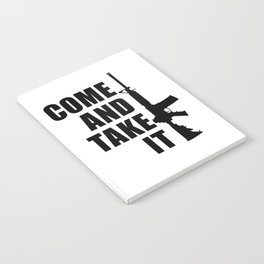 Come and Take it with AR-15 Notebook