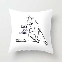Let's Get Naked - Two Chubby Sphynx Cats - Line Art - Hairless Wrinkly Kitty- Black and White- Joke quote Throw Pillow
