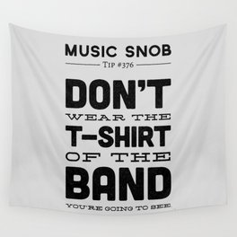The Shirt of the Band — Music Snob Tip #376 Wall Tapestry
