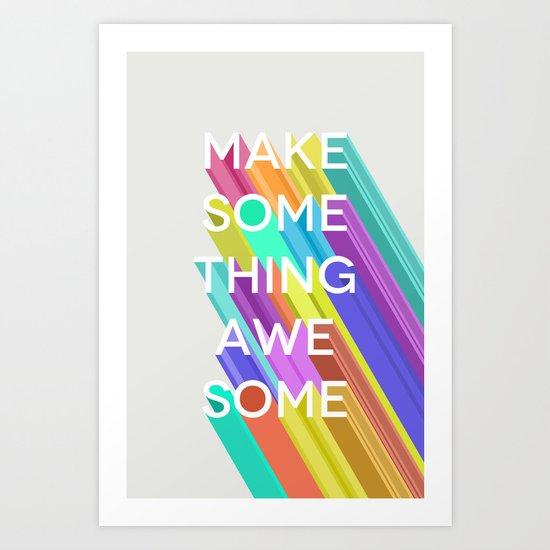 Make Something Awesome Art Print