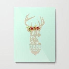 Love Me Like You Love Deer Season Metal Print