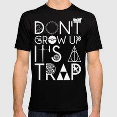 Don't grow up, It's a trap LARGE Black Mens Fitted Tee