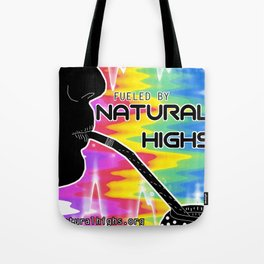Fueled by Natural Highs Tote Bag