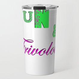 Fun and Frivoulous Travel Mug