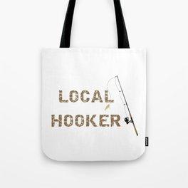 Local Hooker Tote Bag