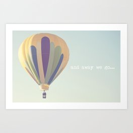 and away we go... Art Print