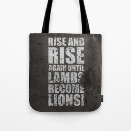 Lab No. 4 - Rise and rise again until lambs become lions Life Motivating Quotes Poster Tote Bag