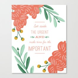 Make Time for the Important Canvas Print