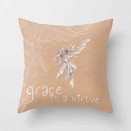 Grace is a Virtue Throw Pillow