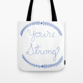 You're Strong Tote Bag