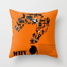 I am asking Why? Throw Pillow