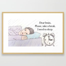 Dear brain! Framed Art Print