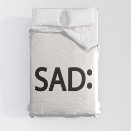 Sad being sad / One word creative typography design Comforters