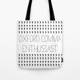 Oxford comma Enthusiast, Grammar Love, Writing, Writer Tote Bag