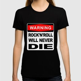 Warning sign, Rock and Roll will never die T-shirt