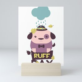 Ruff Day Mini Art Print