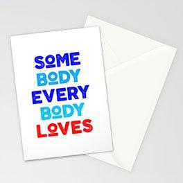 somebody everybody loves Stationery Cards