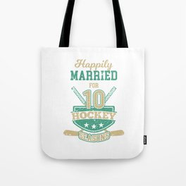 Happily Married For 10 Hockey Seasons Anniversary Tote Bag