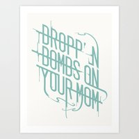 Dropp'n Bombs on Your Mom Art Print