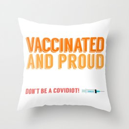 Vaccinated and Proud Throw Pillow
