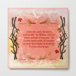 """""""October Gave a Party... Metal Print"""