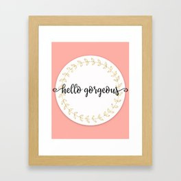 Hello Gorgeous Peach Edition Framed Art Print